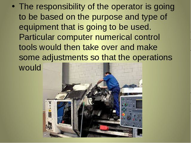 The responsibility of the operator is going to be based on the purpose and ty...