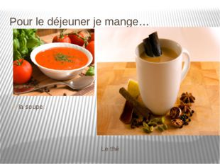 Pour le déjeuner je mange… la soupe Le thé