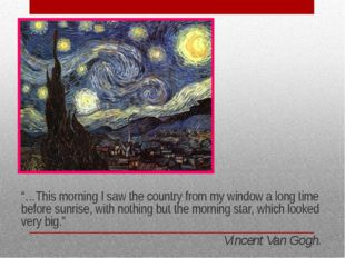"""…This morning I saw the country from my window a long time before sunrise, w"