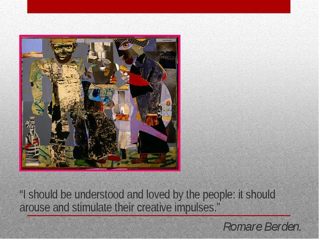 """I should be understood and loved by the people: it should arouse and stimula..."
