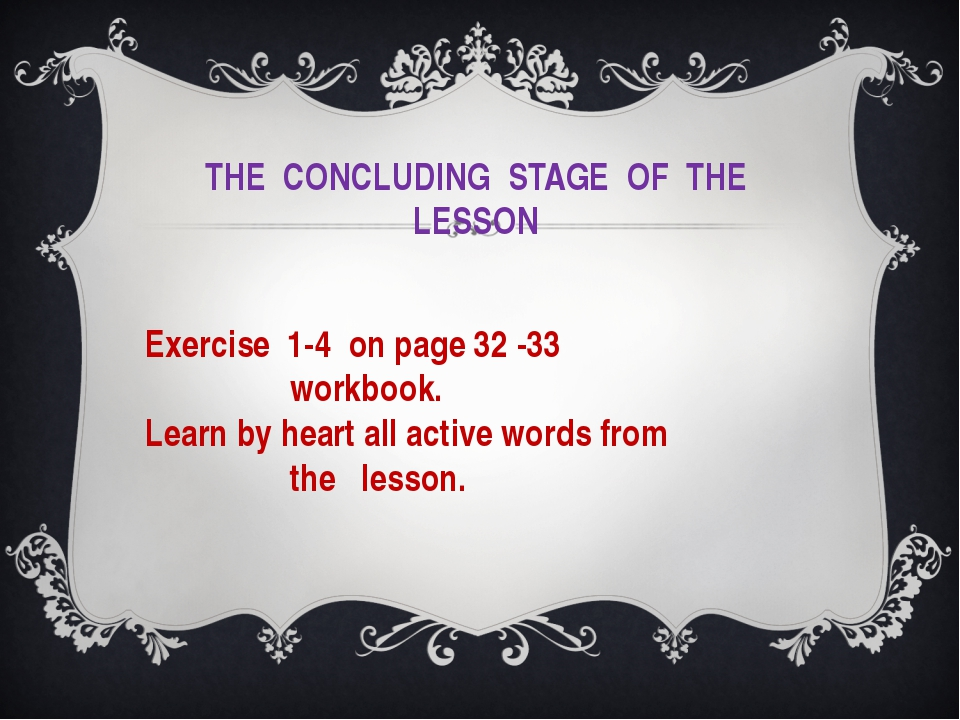 THE CONCLUDING STAGE OF THE LESSON Exercise 1-4 on page 32 -33 workbook. Lea...