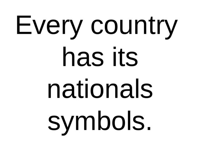 Every country has its nationals symbols.