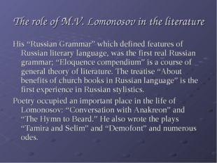 """The role of M.V. Lomonosov in the literature His """"Russian Grammar"""" which defi"""
