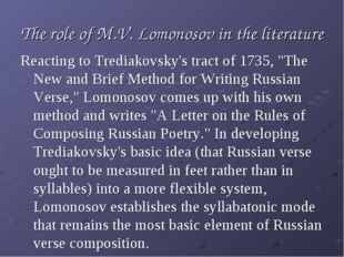 The role of M.V. Lomonosov in the literature Reacting to Trediakovsky's tract