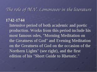 The role of M.V. Lomonosov in the literature 1742-1744 Intensive period of b