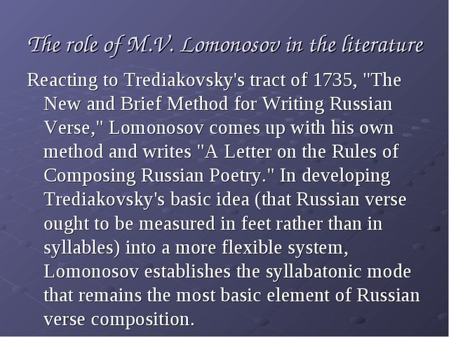 The role of M.V. Lomonosov in the literature Reacting to Trediakovsky's tract...