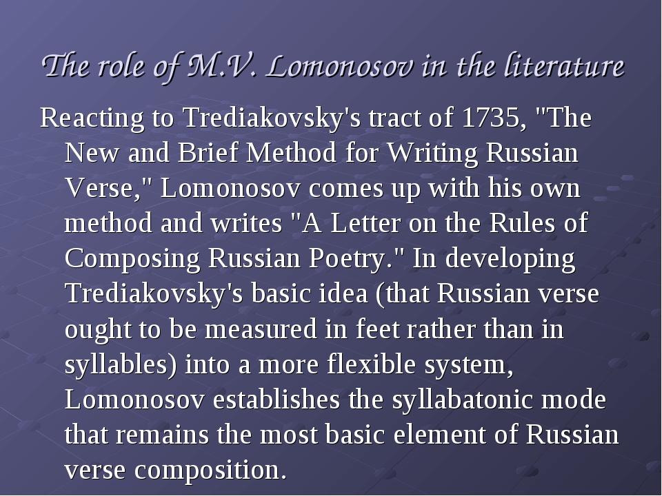 The role of M.V. Lomonosov in the literature Reacting to Trediakovsky's tract...