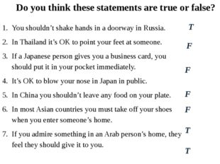 You shouldn't shake hands in a doorway in Russia. In Thailand it's OK to poin