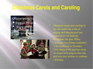 Christmas Carols and Caroling Christmas carols and caroling in the old world