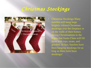 Christmas Stockings Christmas Stockings Many families will hang large brightl