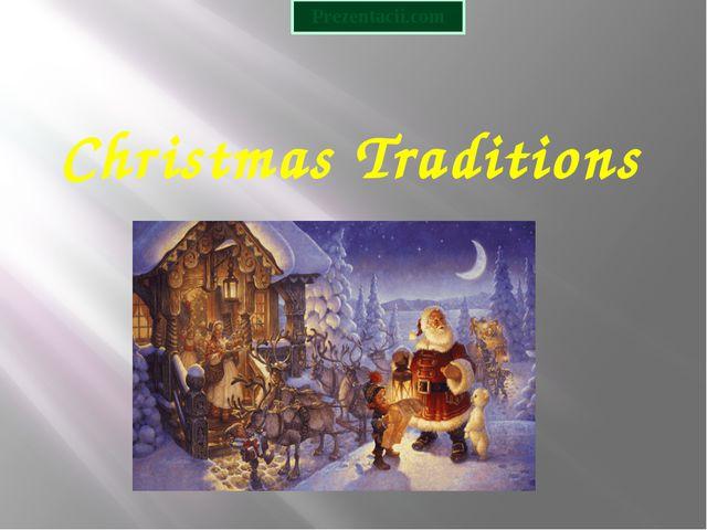 Christmas Traditions Prezentacii.com