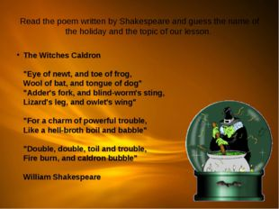 Read the poem written by Shakespeare and guess the name of the holiday and th
