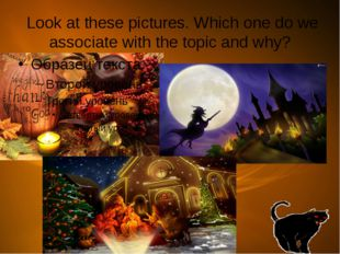 Look at these pictures. Which one do we associate with the topic and why?