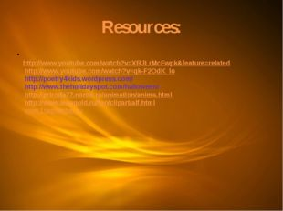 Resources: http://www.youtube.com/watch?v=XRJLrMcFwpk&feature=related http://