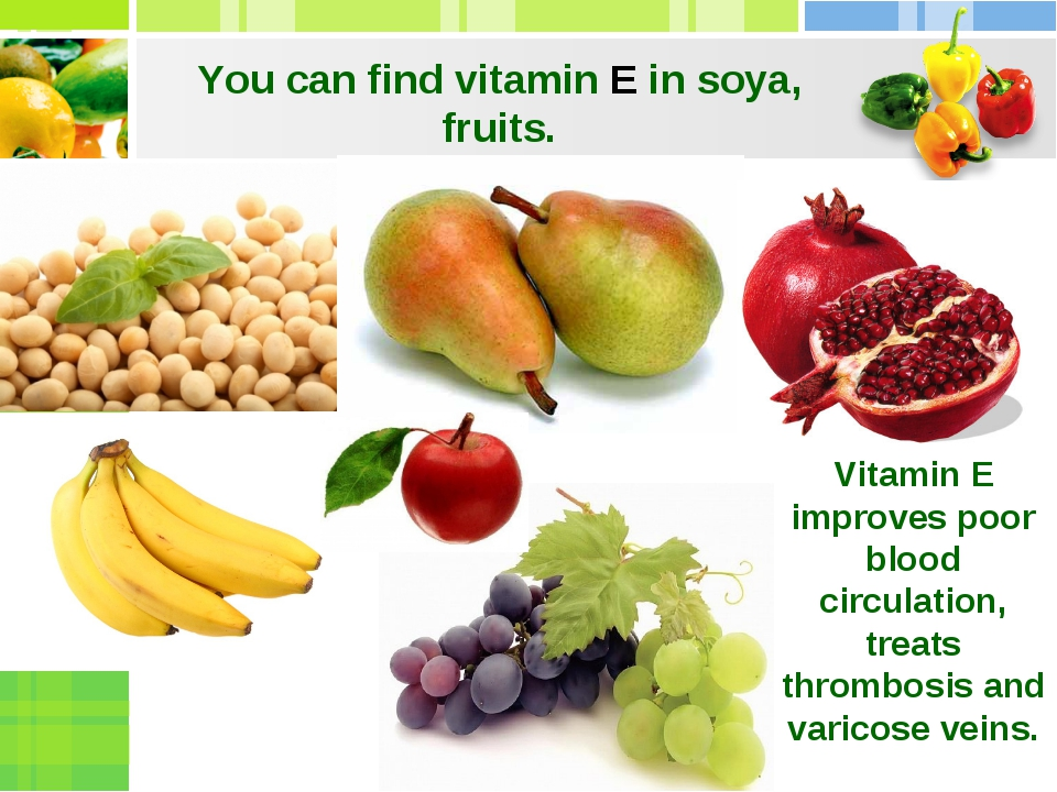 You can find vitamin E in soya, fruits. Vitamin E improves poor blood circula...