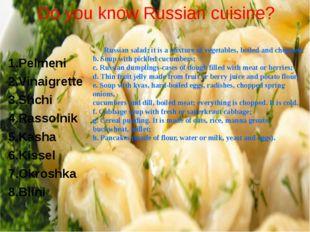Do you know Russian cuisine? 1.Pelmeni 2.Vinaigrette 3.Shchi 4.Rassolnik 5.Ka