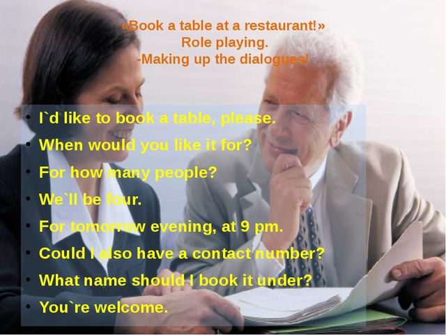 «Book a table at a restaurant!» Role playing. -Making up the dialogues! I`d l...