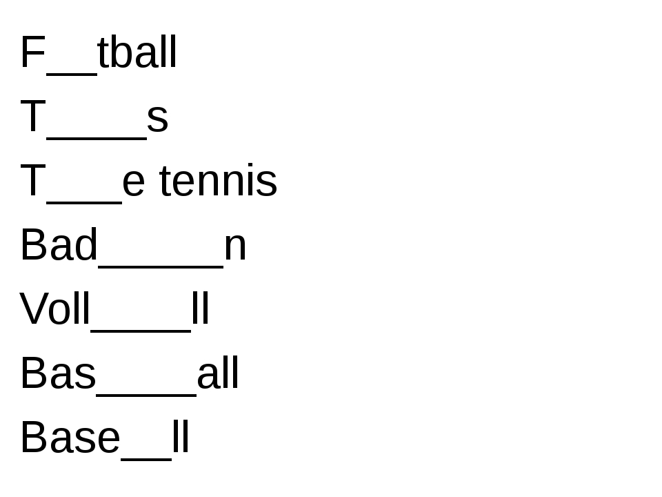F__tball T____s T___e tennis Bad_____n Voll____ll Bas____all Base__ll