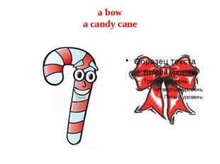 a bow a candy cane