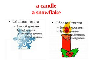 a candle a snowflake