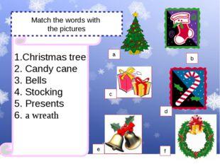 a Christmas tree a Christmas tree a Christmas tree 1.Christmas tree 2. Candy