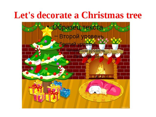 Let's decorate a Christmas tree