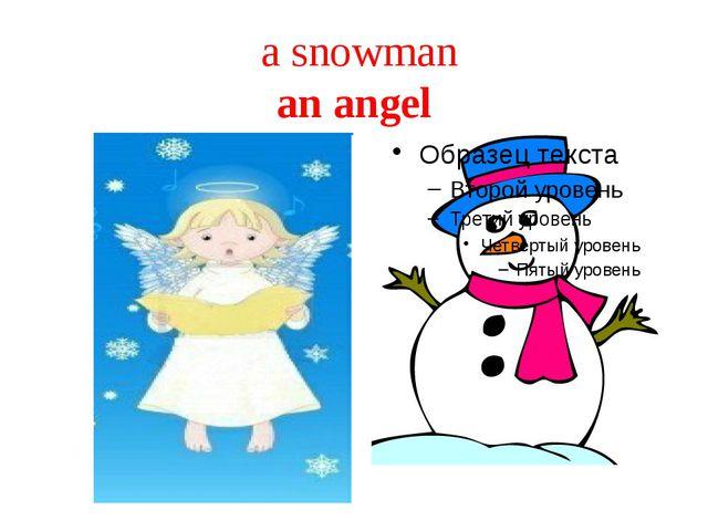 a snowman an angel