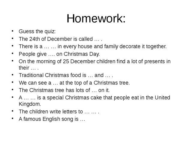 Homework: Guess the quiz: The 24th of December is called … . There is a … … i...