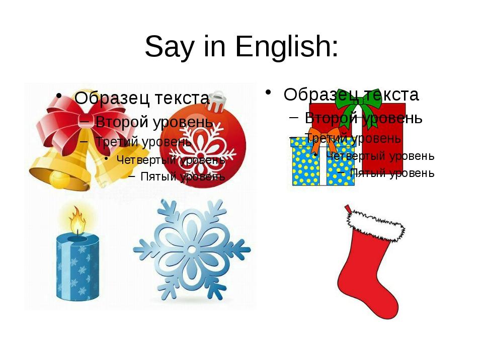 Say in English: