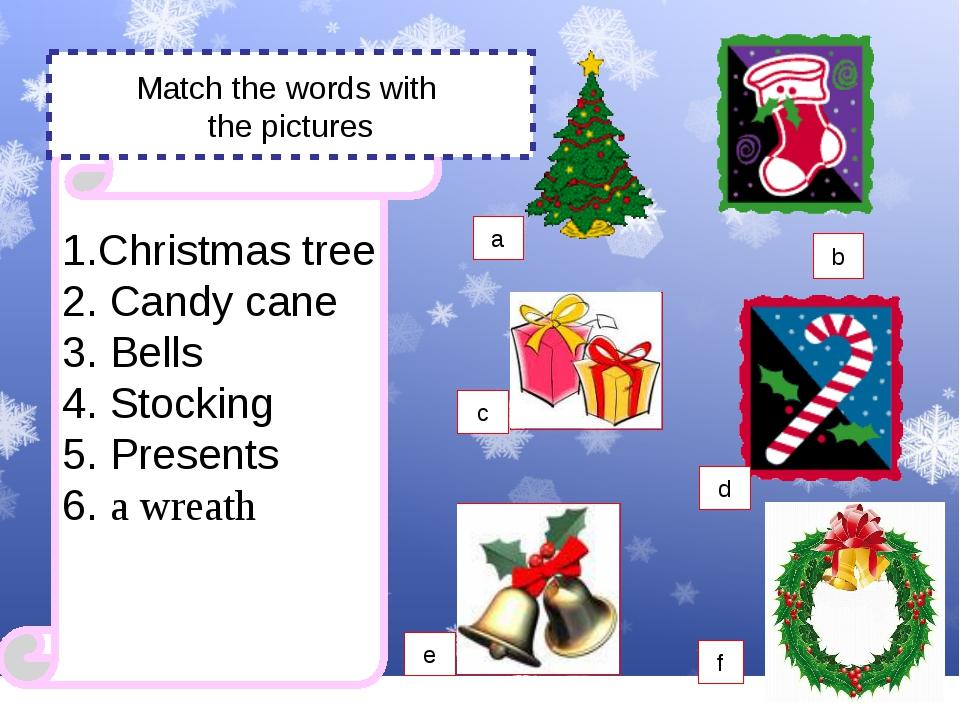 a Christmas tree a Christmas tree a Christmas tree 1.Christmas tree 2. Candy...