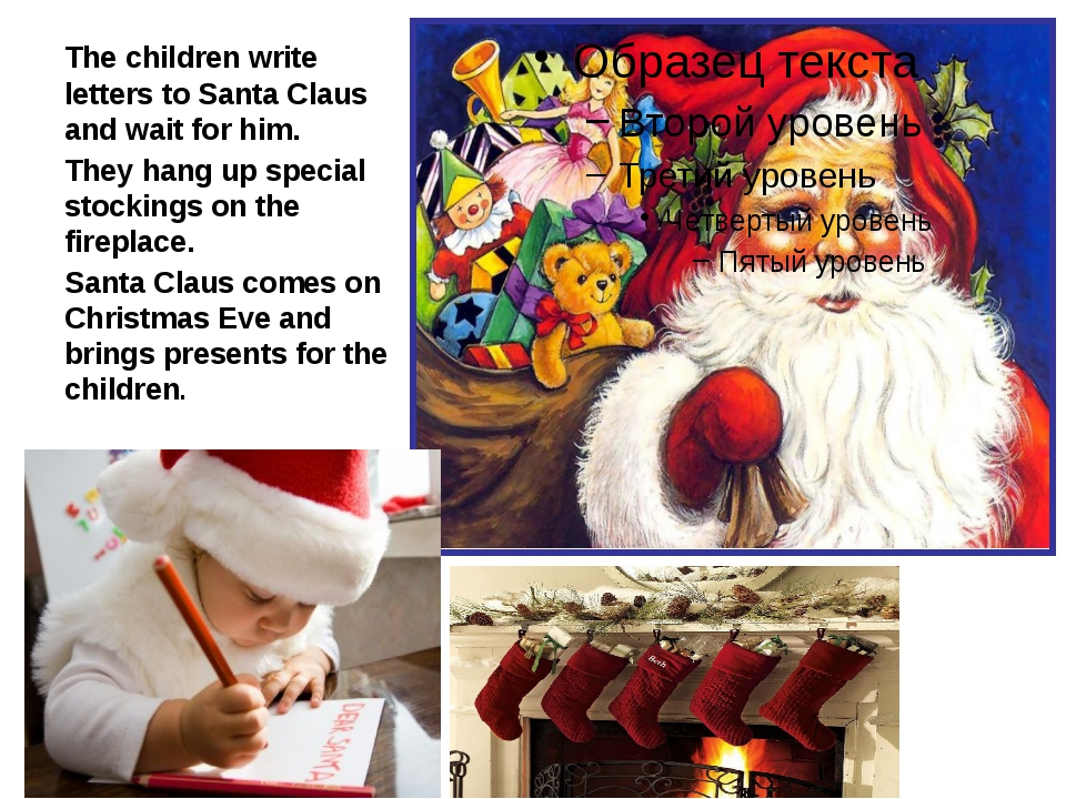 The children write letters to Santa Claus and wait for him. They hang up spec...