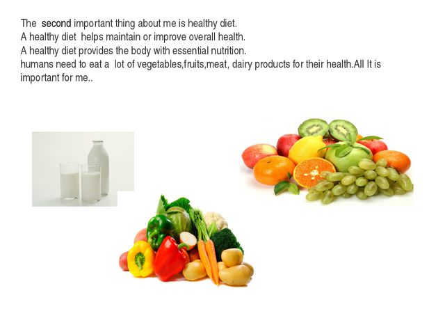 The second important thing about me is healthy diet. A healthy diet helps mai...