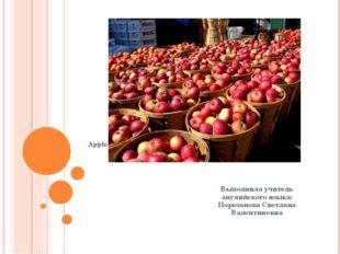 Apple day Выполнила учитель английского языка: Порезанова Светлана Валентино