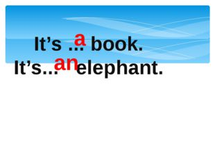 It's ... book. It's... elephant. a an p.39 свёрток