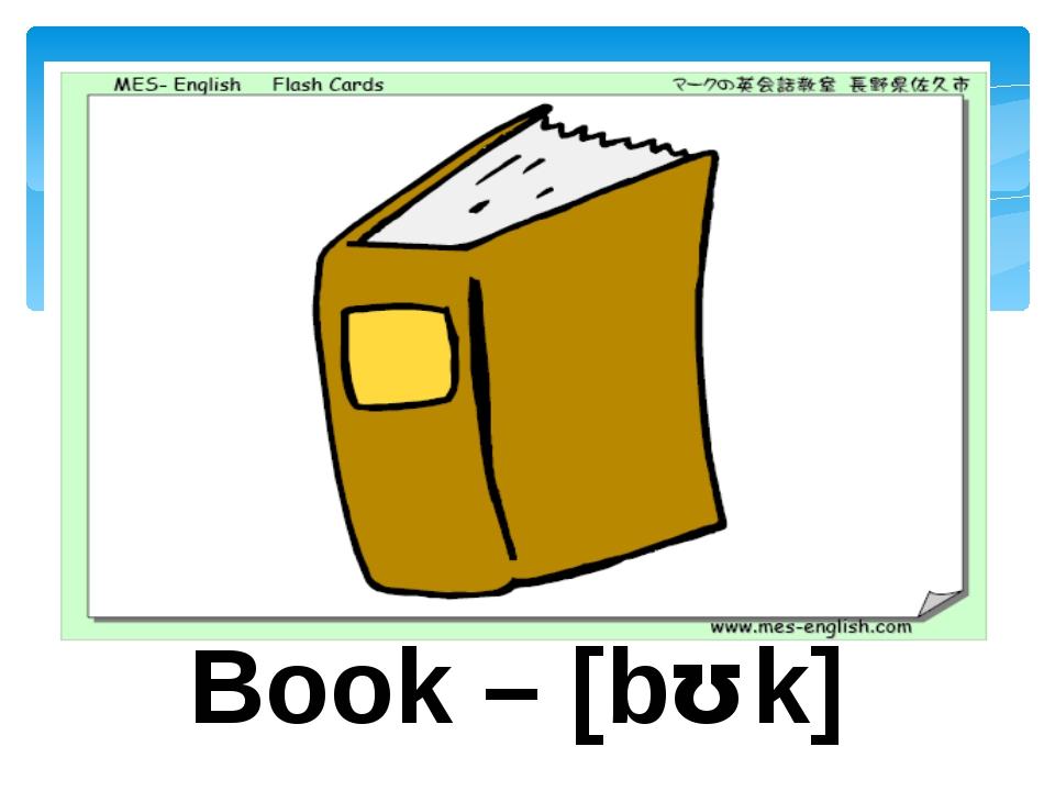 Book – [bʊk]