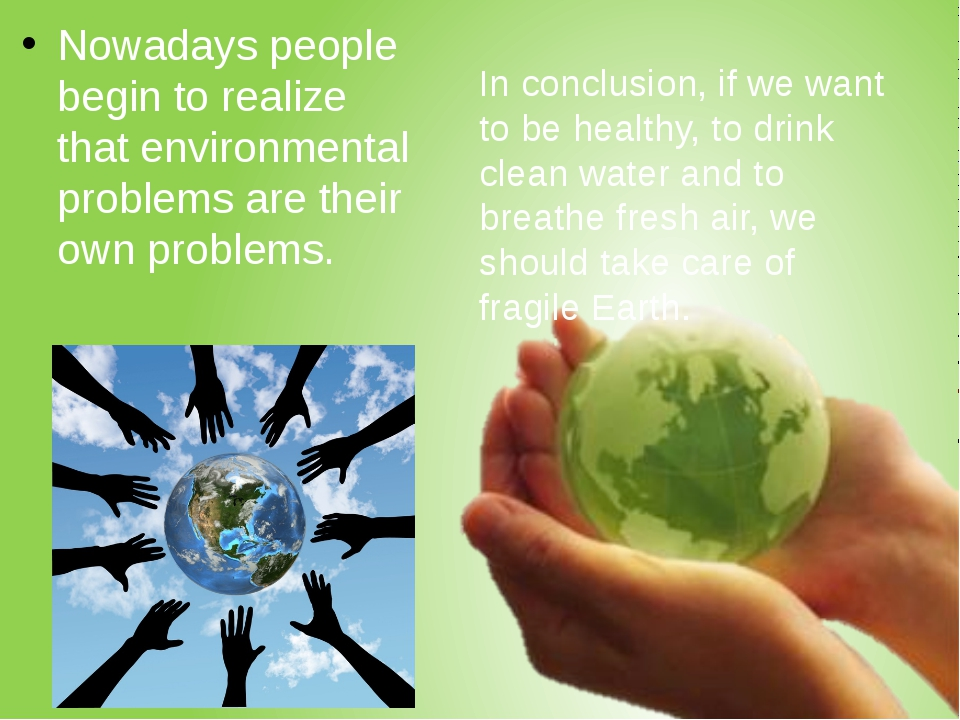 Nowadays people begin to realize that environmental problems are their own pr...