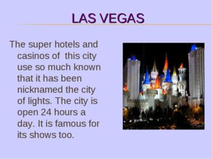 LAS VEGAS The super hotels and casinos of this city use so much known that it