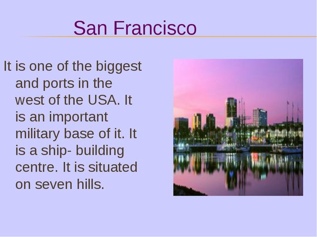San Francisco It is one of the biggest and ports in the west of the USA. It...