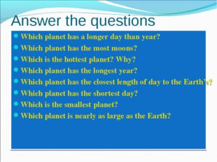 Answer the questions Which planet has a longer day than year? Which planet ha