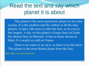 Read the text and say which planet it is about 		This planet is the most myst