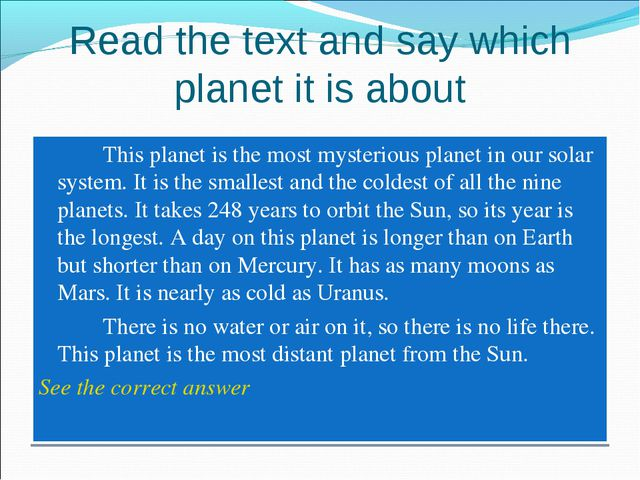 Read the text and say which planet it is about 		This planet is the most myst...