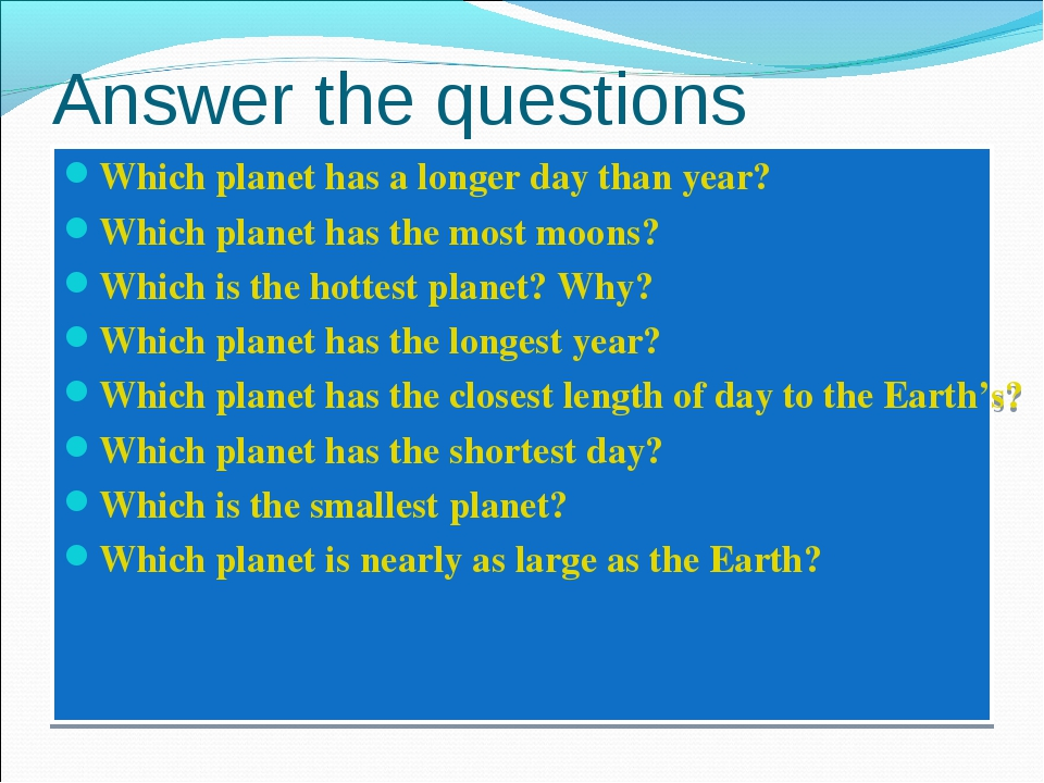 Answer the questions Which planet has a longer day than year? Which planet ha...