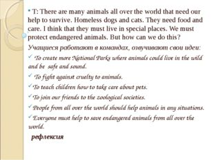 T: There are many animals all over the world that need our help to survive.