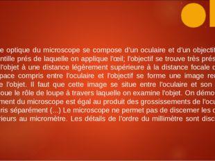 « La partie optique du microscope se compose d'un oculaire et d'un objectif L