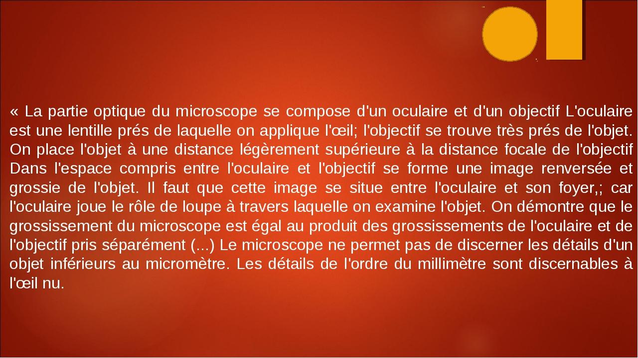 « La partie optique du microscope se compose d'un oculaire et d'un objectif L...