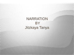 NARRATION BY Jitzkaya Tanya