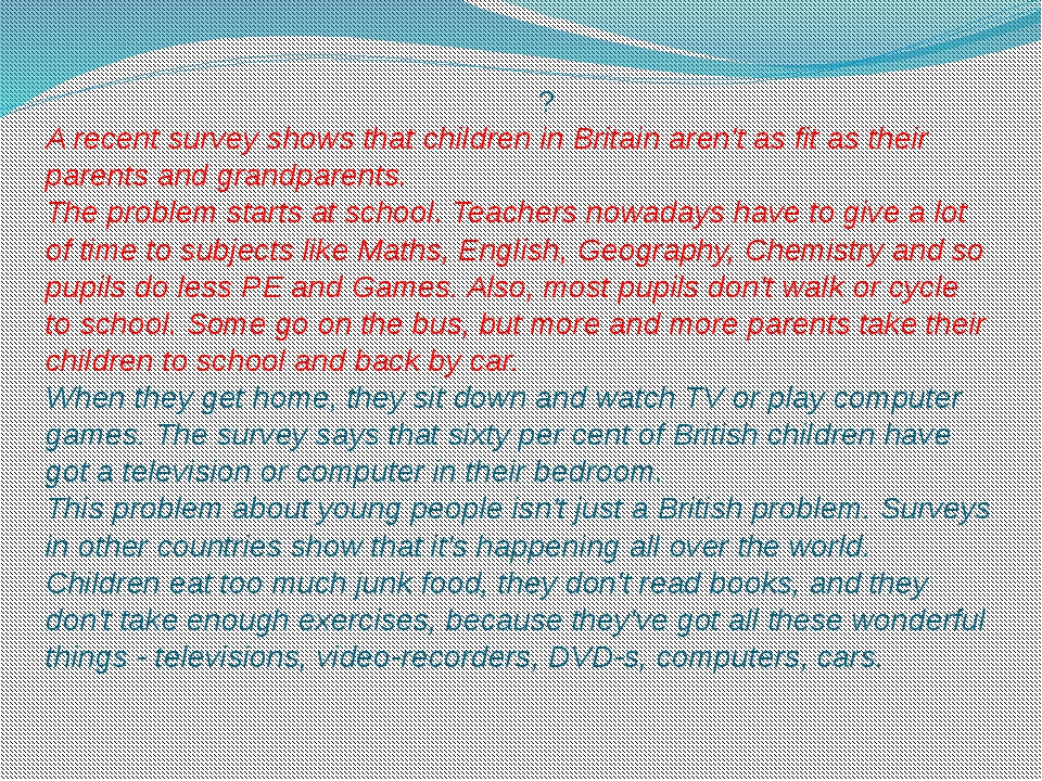 ? A recent survey shows that children in Britain aren't as fit as their pare...