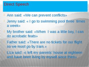 Direct Speech Ann said: «We can prevent conflicts» Jenny said: « I go to swim