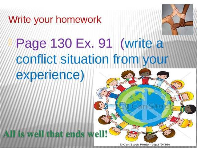 Write your homework Page 130 Ex. 91 (write a conflict situation from your exp...
