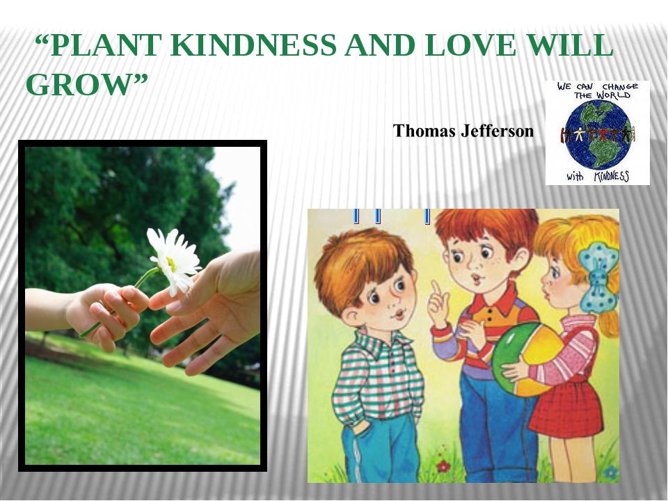"""""""PLANT KINDNESS AND LOVE WILL GROW"""""""